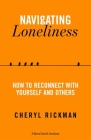 Navigating Loneliness: How to Connect with Yourself and Others (A Mental Health Handbook) Cover Image
