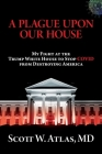 A Plague Upon Our House: My Fight at the Trump White House to Stop COVID from Destroying America Cover Image