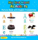 My First Maori Alphabets Picture Book with English Translations: Bilingual Early Learning & Easy Teaching Maori Books for Kids Cover Image