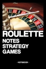 Roulette Notes Strategy Games: Notebook - gambling - win and loss - documentation - strategy - gift idea - gift - squared - 6 x 9 inch Cover Image