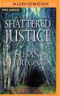Shattered Justice (Bone Gap Travellers Novel #3) Cover Image