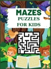 Mazes Puzzles for Kids: 200 Maze Activity Book for Kids Ages 4-6, 6-8, 8-10 Maze Activity Workbook for Children: Games, Puzzles and Problem-So Cover Image