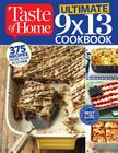 Taste of Home Ultimate 9 X 13 Cookbook: 375 Recipes for your 13X9 Pan Cover Image
