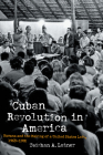 Cuban Revolution in America: Havana and the Making of a United States Left, 1968-1992 (Justice) Cover Image