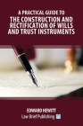 A Practical Guide to the Construction and Rectification of Wills and Trust Instruments Cover Image