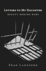 Letters to My Daughter: Beauty Behind Bars Cover Image