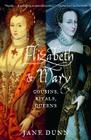 Elizabeth and Mary: Cousins, Rivals, Queens Cover Image
