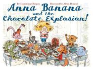 Anna Banana and the Chocolate Explosion Cover Image