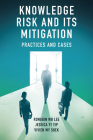 Knowledge Risk and Its Mitigation: Practices and Cases Cover Image