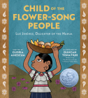 Child of the Flower-Song People: Luz Jiménez, Daughter of the Nahua Cover Image
