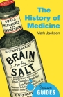 The History of Medicine: A Beginner's Guide (Beginner's Guides) Cover Image