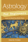 Astrology for Beginners: Learn to Read Your Birth Chart Cover Image