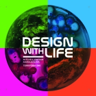 Design with Life: Biotech Architecture and Resilient Cities Cover Image