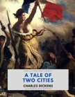 A Tale of Two Cities / Charles Dickens / World Literature Classics / Illustrated with doodles Cover Image