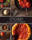 Chicago Cookbook: Taste the Windy City with Easy Chicago Recipes (2nd Edition) Cover Image