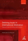 Defining Issues in International Arbitration: Celebrating 100 Years of the Chartered Institute of Arbitrators Cover Image