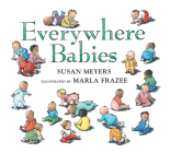 Everywhere Babies (Padded Board Book) Cover Image