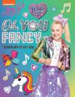 Oh, You Fancy: Coloring and Activity Book (JoJo Siwa) Cover Image