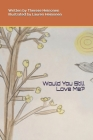 Would You Still Love Me? Cover Image