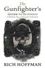 The Gunfighter's Guide to Business: A Skeleton Key to Western Civilization Cover Image