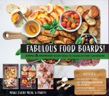 Fabulous Food Boards Kit: Simple & Inspiring Recipe Ideas to Share at Every Gathering - Includes Guidebook, Serving Board, Cheese Knives, and Ramekins Cover Image