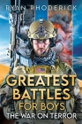 Greatest Battles for Boys: The War on Terror Cover Image