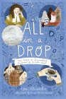 All in a Drop: How Antony van Leeuwenhoek Discovered an Invisible World Cover Image
