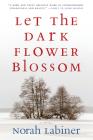 Let the Dark Flower Blossom Cover Image