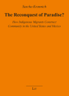 The Reconquest of Paradise?: How Indigenous Migrants Construct Community in the United States and Mexico (Studien zu Migration und Minderheiten #32) Cover Image