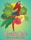 Beautiful Birds Coloring Book for Adults: Stress Relieving Bird Designs Adults Coloring Book Cover Image