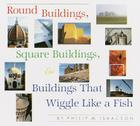 Round Buildings, Square Buildings, and Buildings that Wiggle Like a Fish Cover Image