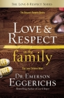 Love and Respect in the Family: The Respect Parents Desire; The Love Children Need Cover Image
