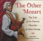 The Other Mozart: The Life of the Famous Chevalier de Saint-George Cover Image