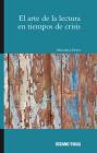 El arte de la lectura en tiempos de crisis (Ágora) Cover Image