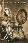 The Miracles of Elizabeth Cover Image