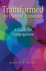 Transformed by Pastoral Transition: A Guide for Congregations Cover Image