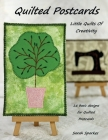 Quilted Postcards - Little Quilts Of Creativity Cover Image