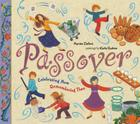 Passover: Celebrating Now, Remembering Then Cover Image