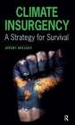Climate Insurgency: A Strategy for Survival Cover Image