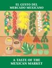 El Gusto del mercado mexicano / A Taste of the Mexican Market (Charlesbridge Bilingual Books) Cover Image