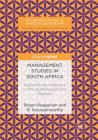 Management Studies in South Africa: Exploring the Trajectory in the Apartheid Era and Beyond (Palgrave Studies in African Leadership) Cover Image