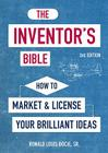 The Inventor's Bible: How to Market and License Your Brilliant Ideas Cover Image