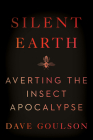 Silent Earth: Averting the Insect Apocalypse Cover Image