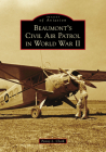 Beaumont's Civil Air Patrol in World War II (Images of Aviation) Cover Image