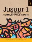 Jusuur 1: Beginning Communicative Arabic Cover Image