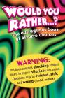Would You Rather: The Outrageous Book of Bizarre Choices Cover Image