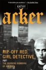 Rip-Off Red, Girl Detective and the Burning Bombing of America (Acker) Cover Image