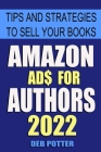 Amazon Ads for Authors: Tips and Strategies to Sell Your Books Cover Image