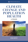 Climate Change and Population Health: A Primer: A Primer Cover Image