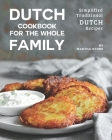 Dutch Cookbook for the Whole Family: Simplified Traditional Dutch Recipes Cover Image